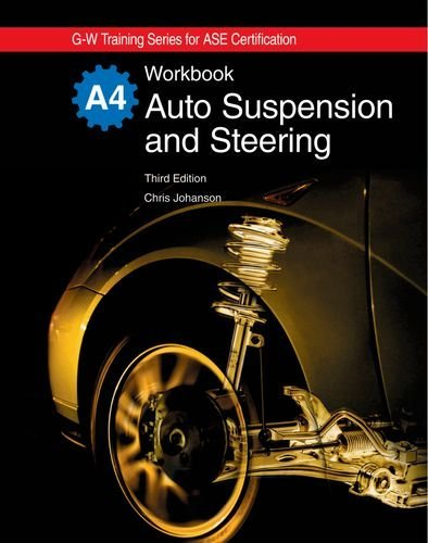 Download Auto Suspension and Steering Workbook (G-W Training Series for Ase Certification) [Paperback] [2010] Workbook Ed. Chris Johanson pdf