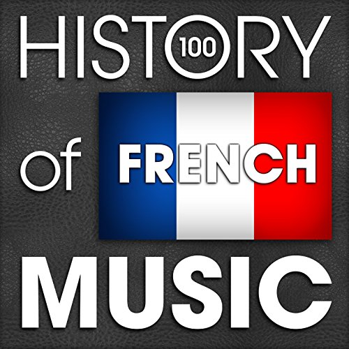 the history of french music 100 famous songs by various artists on amazon music. Black Bedroom Furniture Sets. Home Design Ideas
