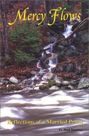 Read Online Mercy Flows: Reflections of a Married Priest PDF Text fb2 ebook