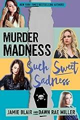 Murder Madness Such Sweet Sadness (Kiss Kill Love Him Still) (Volume 2) by Jamie Blair (2016-03-29) Paperback