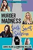 download ebook murder madness such sweet sadness (kiss kill love him still) (volume 2) by jamie blair (2016-03-29) pdf epub