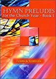 Hymn Preludes for the Church Year (Bk. 1)