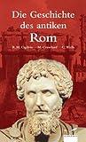 Die Geschichte des antiken Rom
