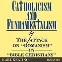 Catholicism and Fundamentalism Audiobook by Karl Keating Narrated by Daniel Bielinski