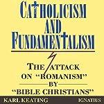 Catholicism and Fundamentalism | Karl Keating