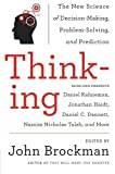 the science of decision making - Thinking: The New Science of Decision-Making, Problem-Solving, and Prediction (Best of Edge Series)