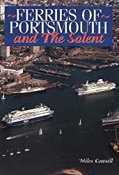 Ferries of Portsmouth: And the Solent