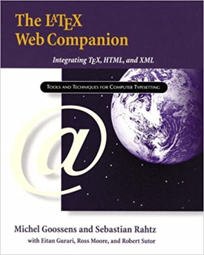 The LaTeX Web Companion: Integrating TeX, HTML, and XML: Michel