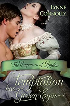 Temptation Has Green Eyes (The Emperors of London series) by [Connolly, Lynne]