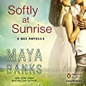 Softly at Sunrise: A KGI Novella Audiobook by Maya Banks Narrated by Adam Paul