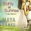 Softly at Sunrise: A KGI Novella Hörbuch von Maya Banks Gesprochen von: Adam Paul