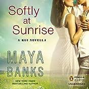 Softly at Sunrise: A KGI Novella   Maya Banks