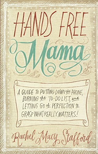Hands Free Mama (Turtleback School & Library Binding Edition) by Rachel Macy Stafford (2014-01-07)