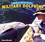 Military Dolphins, Rosie Albright, 1448862582