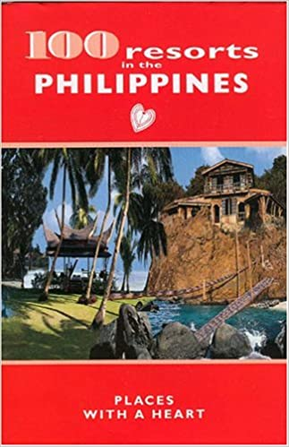 Book 100 Resorts in the Philippines: Places with a Heart