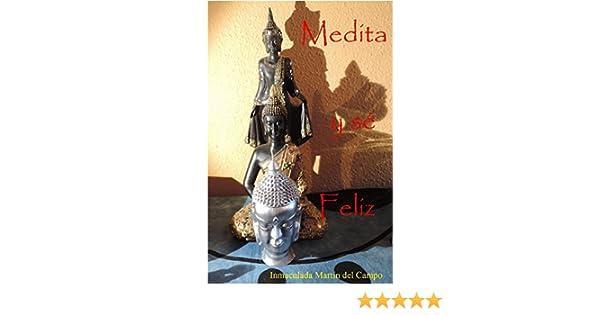 Medita y sé Feliz: Manual de meditaciones eBook: del Campo ...