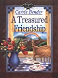 A Treasured Friendship, Carrie Bender, 0786244283