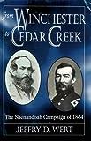 From Winchester to Cedar Creek, Jeffry D. Wert, 0811706729