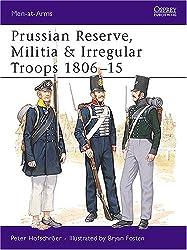 Prussian Reserve Militia and Irregulars 1806-15 (Osprey Men-At-Arms Series, 192)