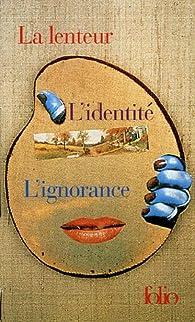 Coffret en 3 volumes : La lenteur - L'identité - L'ignorance par Milan Kundera