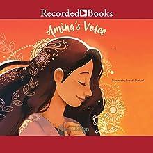 Amina's Voice | Livre audio Auteur(s) : Hena Khan Narrateur(s) : Soneela Nankani