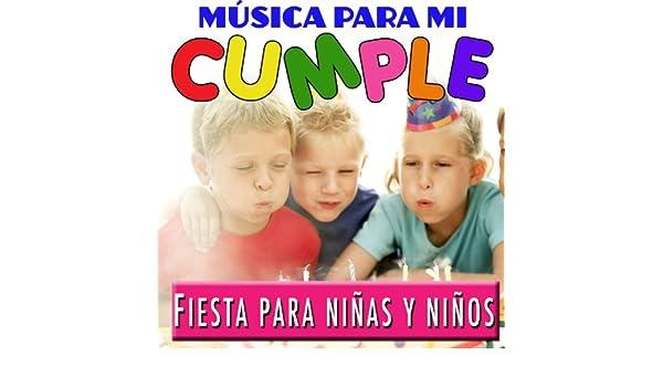 Fiesta para Niñas y Niños. Música para Mi Cumple by Grupo ...