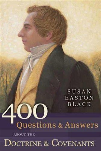 400 Questions & Answers about the Doctrine & Covenants