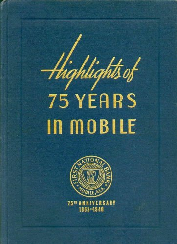 Highlights Of 75 Years In Mobile