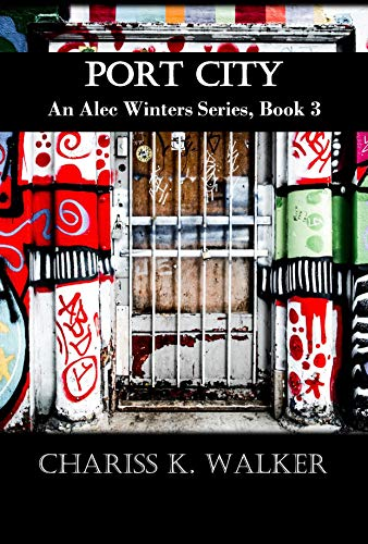 Book: Port City (An Alec Winters Series Book 3) by Chariss K. Walker