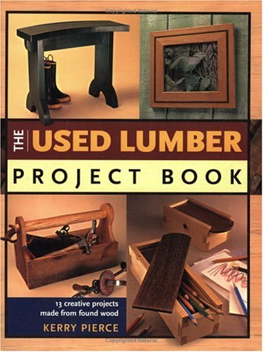 The Used Lumber Project Book -  Pierce, Kerry, Paperback