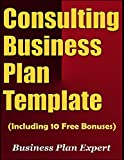 img - for Consulting Business Plan Template (Including 10 Free Bonuses) book / textbook / text book