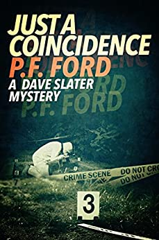 Just a Coincidence (Dave Slater Mystery Novels Book 2) by [Ford, P.F.]