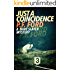 Just a Coincidence (Dave Slater Mystery Novels Book 2)