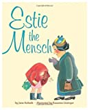 img - for Estie the Mensch (The PJ Library: Jewish Bedtime Stories & Songs for Families) book / textbook / text book