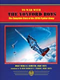img - for To War with the Yoxford Boys: The Complete Story of the 357th Fighter Group, 8th Air Force by Merle C. Olmsted (2004-04-01) book / textbook / text book