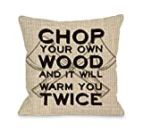 One Bella Casa 73154PL18 ''Chop Your Own Wood Burlap'' Pillow by OBC, 18'' x 18'', Tan
