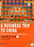 A Business Trip to China 1 : Conversation and Application, Wangxi, Zhang and Zude, Sun, 7561914547