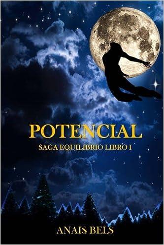 Amazon.com: Potencial: Saga Equilibrio. Libro I (Volume 1) (Spanish Edition) (9781512344059): Anais Bels: Books