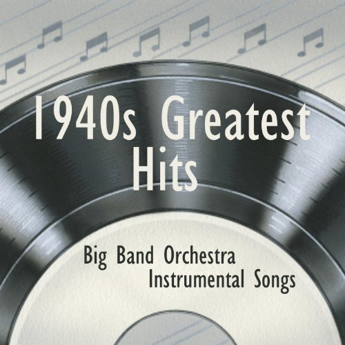 Swing 40s - 1940s Greatest Hits - Instrumental Big Band Orchestra