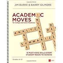 Academic Moves for College and Career Readiness, Grades 6-12: 15 Must-Have Skills Every Student Needs to Achieve