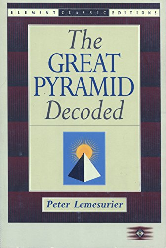 The Great Pyramid Decoded (Element Classic Editions) - Pyramid Element