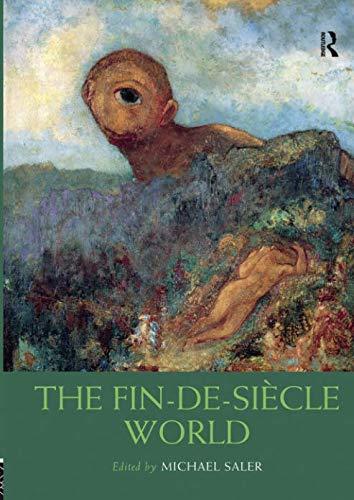 The Fin-de-Siècle World (Routledge ()