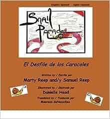 SNAIL PARADE / EL DESFILE DE LOS CARACOLES } ] by Reep, Marty J