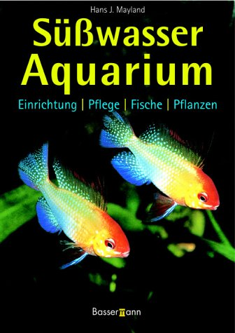Süßwasseraquarium: Einrichtung, Pflege, Fische, Pflanzen