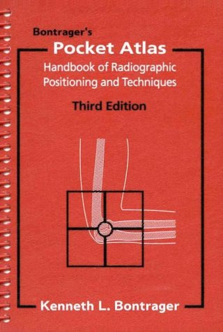 Bontrager's Pocket Atlas: Handbook of Radiographic Positioning and Related Anatomy