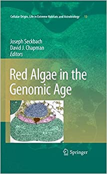 Book Red Algae in the Genomic Age (Cellular Origin, Life in Extreme Habitats and Astrobiology)