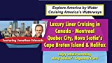 Luxury Liner Cruising in Canada - Montreal, Quebec City, Nova Scotia's Cape Breton Island & Halifax