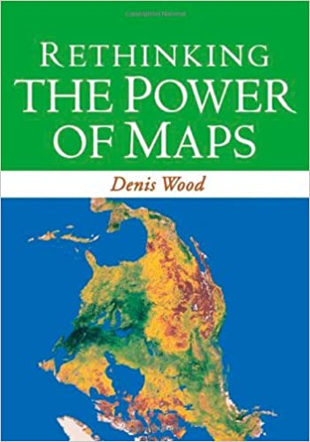 Rethinking The Power Of Maps Denis Wood Amazon - Pictures of maps