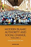 Modern Islamic Authority and Social Change, Volume