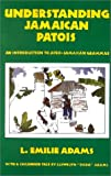 """Understanding Jamaican Patois: An Introduction to Afro-Jamaican Grammar: An Introduction to Afro-Jamaican Grammar - With a Childhood Tale by Llewelyn """"Dada"""" Adams"""